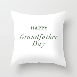Happy Grandfather Day Throw Pillow