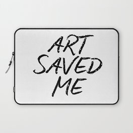 ART SAVED ME Laptop Sleeve