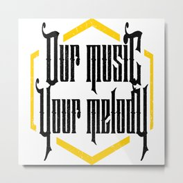 Our Music Your Melody Metal Print