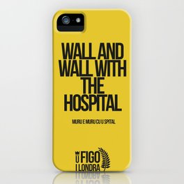 MUR E MUR CU U SPITAL iPhone Case