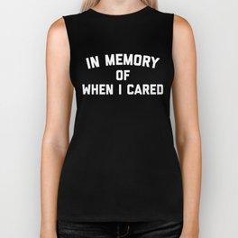 Memory When Cared Funny Quote Biker Tank