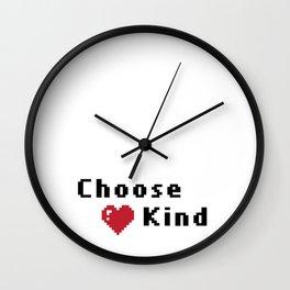 Choose Kind Wall Clock