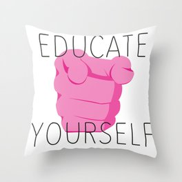 Educate yourself Throw Pillow