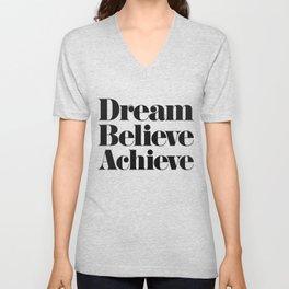 Dream Believe Achieve Unisex V-Neck