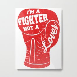I'm A Fighter Not A Lover - Red Metal Print