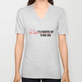 Its A Beautiful Day To Save Lives Unisex V-Neck