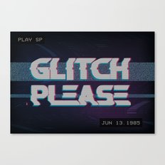 Glitch Please Canvas Print