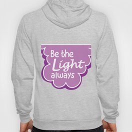 Be the Light Always Hoody