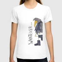 whatever T-shirts featuring Whatever by Jennifer Geldard