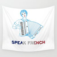 french Wall Tapestries featuring Speak French by Antoine