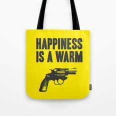 Happiness is a Warm Gun Tote Bag