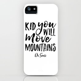 Kid You'll Move Mountains, Birthday,Kids Room Decor,Kids Gift,Children Quote Baby,Typography art iPhone Case