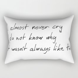 I almost never cry Rectangular Pillow