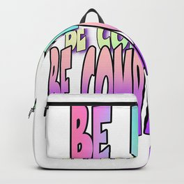 BE KIND CONSIDERATE COMPASSIONATE Backpack