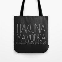 hakuna Tote Bags featuring Hakuna Ma'Vodka by Sara Eshak