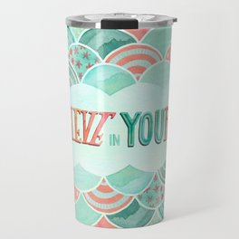 BElieve in YOUrself Travel Mug