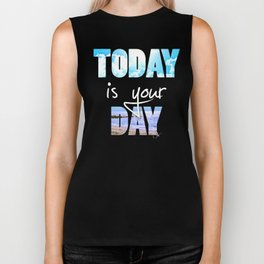 Today is your Day Biker Tank
