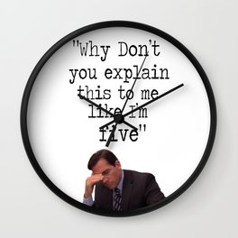 Why don't you explain this to me like i'm five Wall Clock