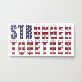 Stronger Together, Campaign slogan Metal Print