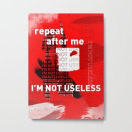 Not Useless / Poster 012 Metal Print