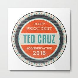 Elect President Ted Cruz Metal Print