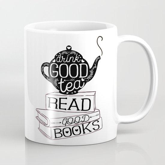Drink Good Tea, Read Good Books Coffee Mug