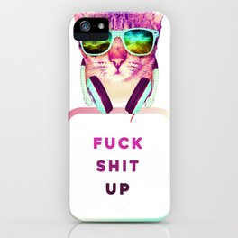 FUCK SHIT UP iPhone Case