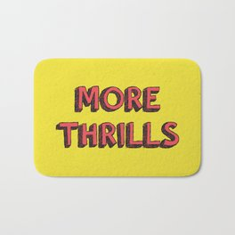 More Thrills Bath Mat