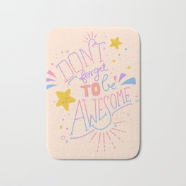 Don't forget to be awesome Bath Mat