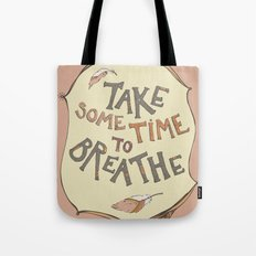 take some time to breathe Tote Bag