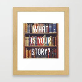 What is your story? Framed Art Print