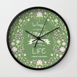 Be Happy for This Momment – Omar Khayyam's Quote Wall Clock