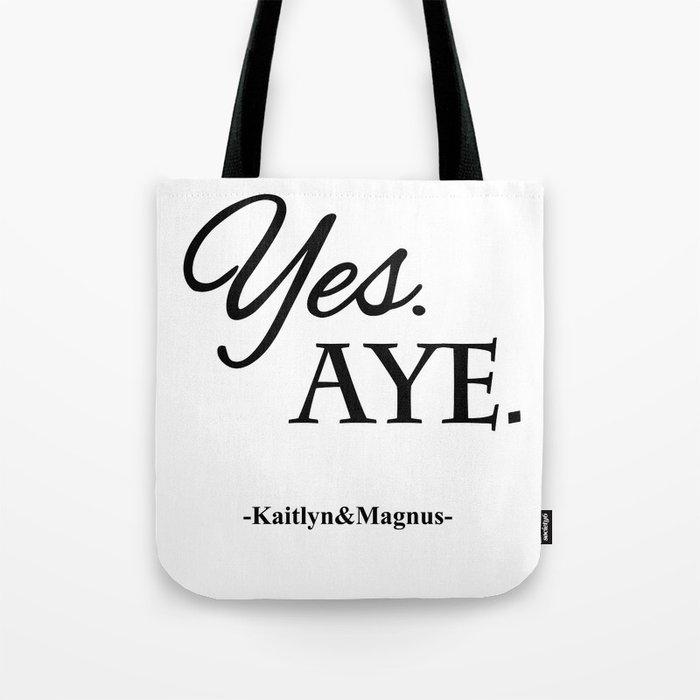 Yes. Aye. Tote Bag