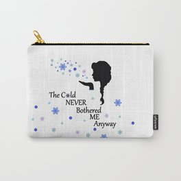 Cold never bothered me anyway Carry-All Pouch