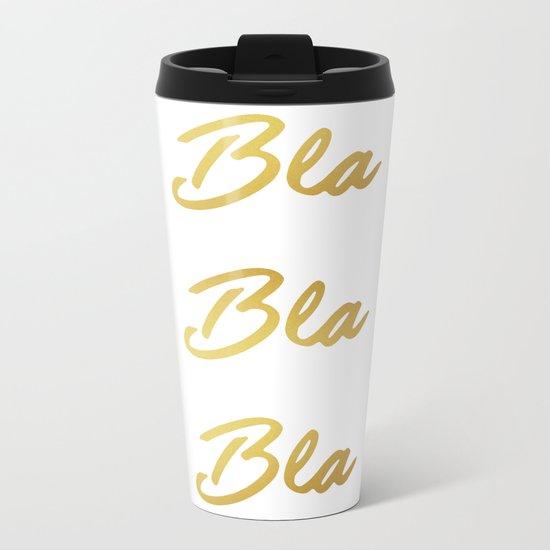 Bla Bla Bla Metal Travel Mug