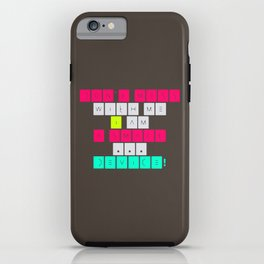 Don't mess with I am a smart device! iPhone Case