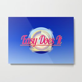 EASY DOES IT logo style Metal Print