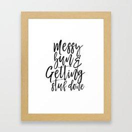 Messy Bun And Getting Stuff Done, Girl's Print,Digital Print, Girl's Room, Motivational Framed Art Print
