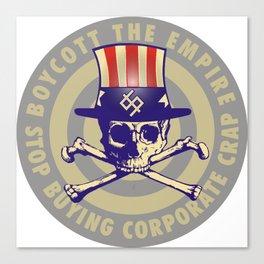 Boycott the Empire Canvas Print