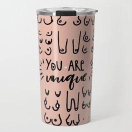 You are unique! Yass! Travel Mug