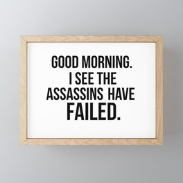 I see the assassins have failed quote Framed Mini Art Print