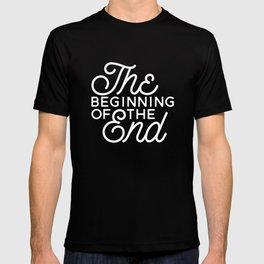 The Beginning Of The End T-shirt