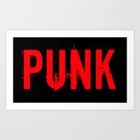 punk rock Art Prints featuring PUNK by Silvio Ledbetter