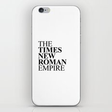 THE TIMES NEW ROMAN EMPIRE iPhone & iPod Skin