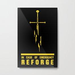 In case of emergency reforge Metal Print