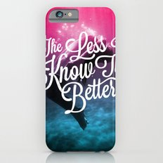 The Less I Know iPhone 6s Slim Case