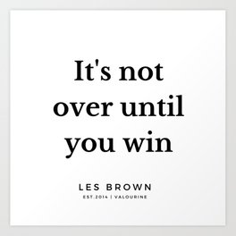19   |  Les Brown  Quotes | 190824 Art Print