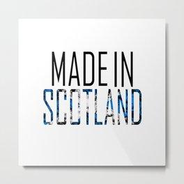 Made In Scotland Metal Print