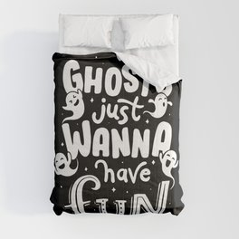 Ghosts just wanna have fun Comforters