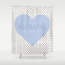 Hello Beautiful Heart - Periwinkle Shower Curtain